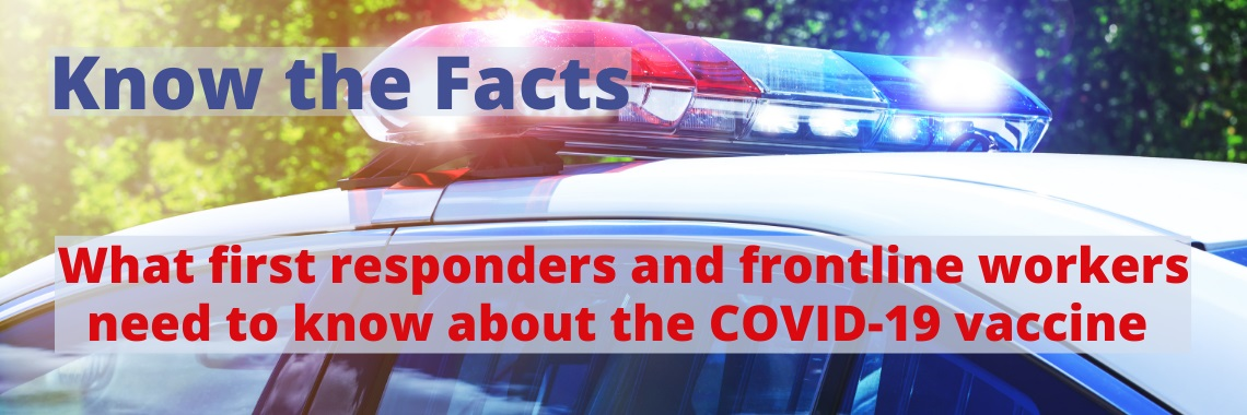 Dear Police, Healthcare Workers, and First Responders Re COVID-19 Vaccine Concerns