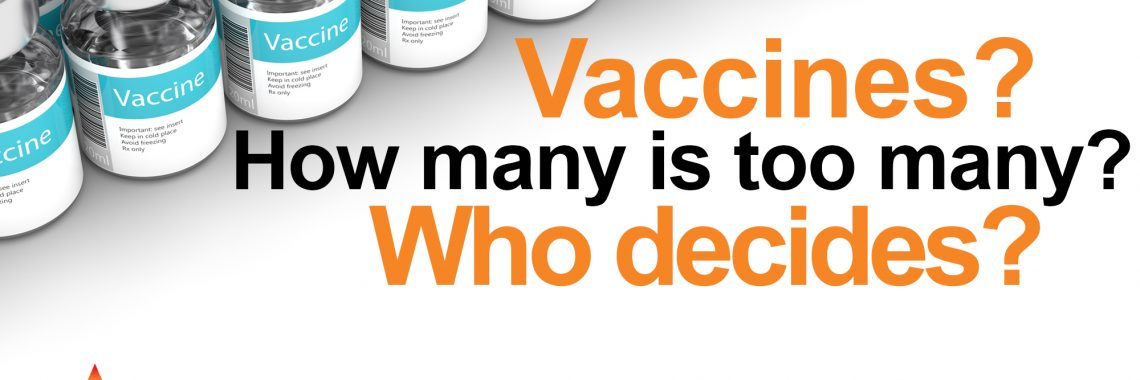 Slider – Vaccines How many is too many?