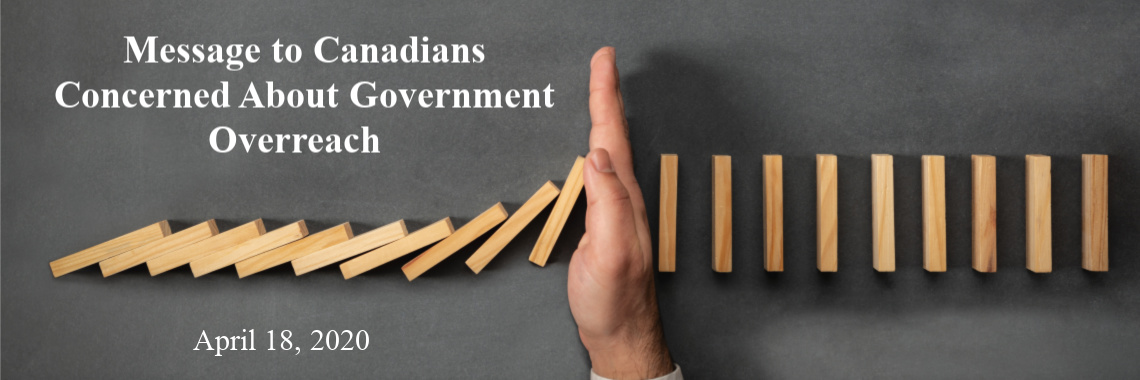 Message to Canadians Concerned About Government Overreach